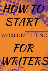 how to start worldbuilding for writers